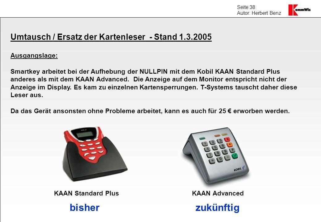 bisher zukünftig Umtausch / Ersatz der Kartenleser - Stand 1.3.2005