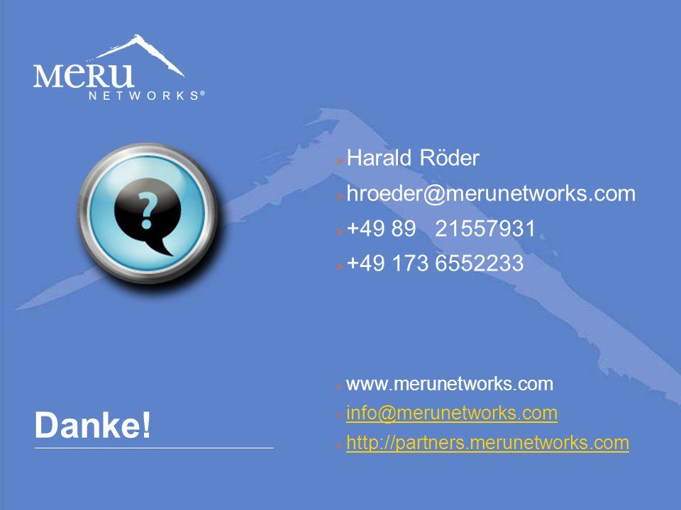 Danke! Harald Röder hroeder@merunetworks.com +49 89 21557931