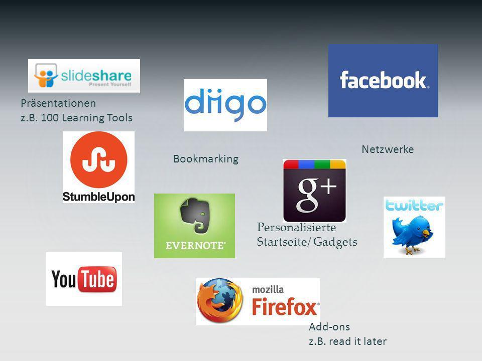 Präsentationen z.B. 100 Learning Tools. Netzwerke. Bookmarking. Personalisierte. Startseite/ Gadgets.