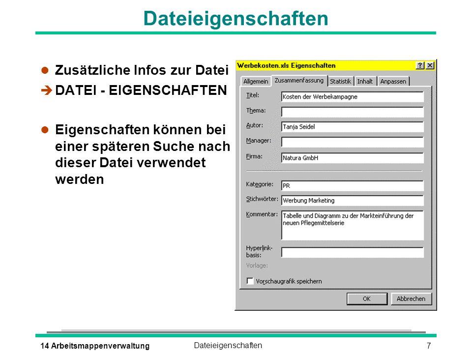 Dateieigenschaften Zusätzliche Infos zur Datei DATEI - EIGENSCHAFTEN
