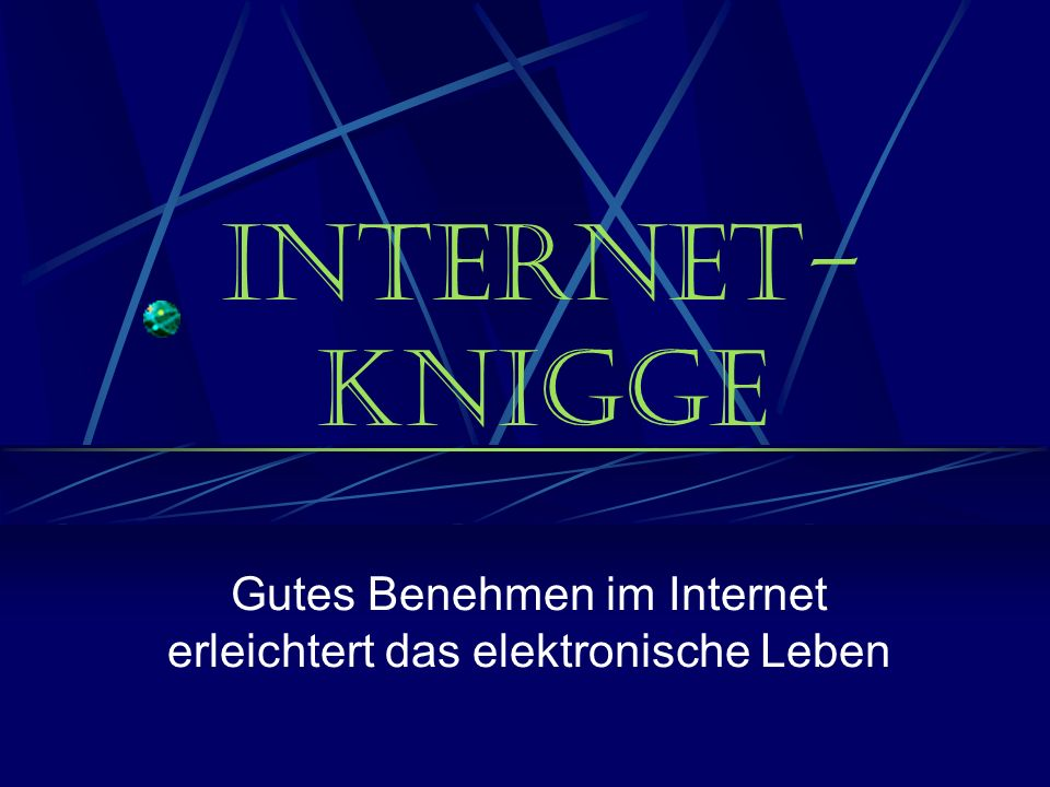 Gutes Benehmen im Internet erleichtert das elektronische Leben