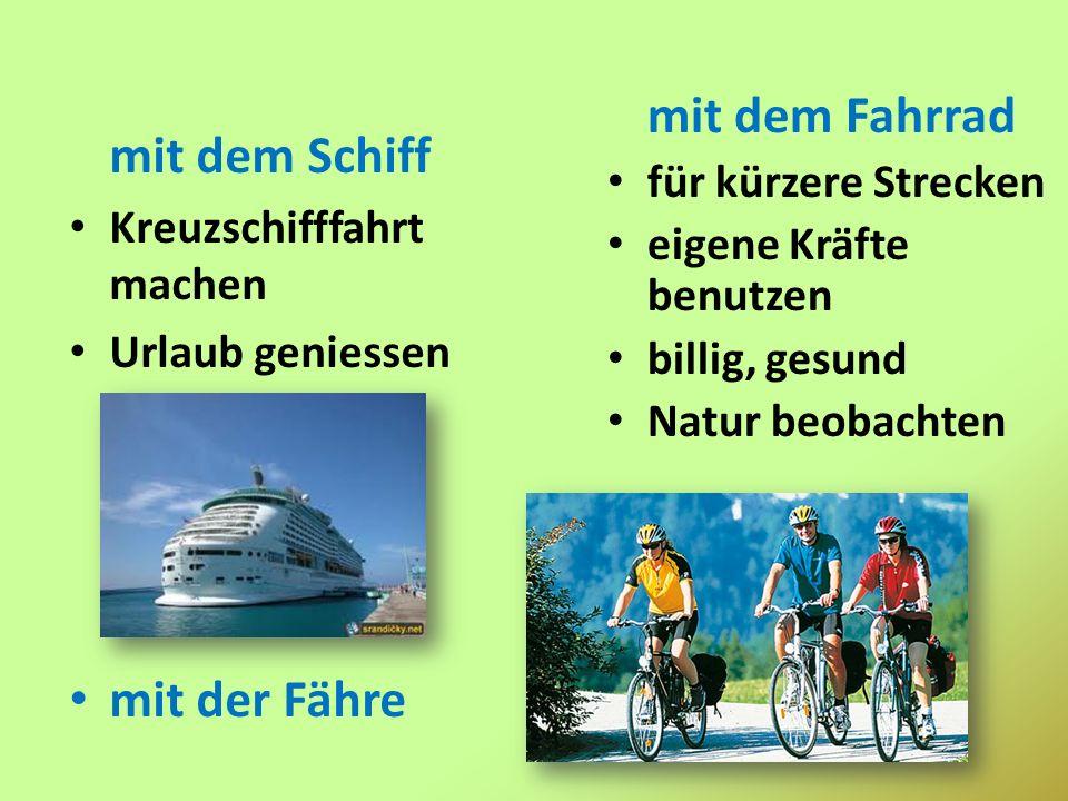 mit dem Fahrrad mit dem Schiff mit der Fähre für kürzere Strecken