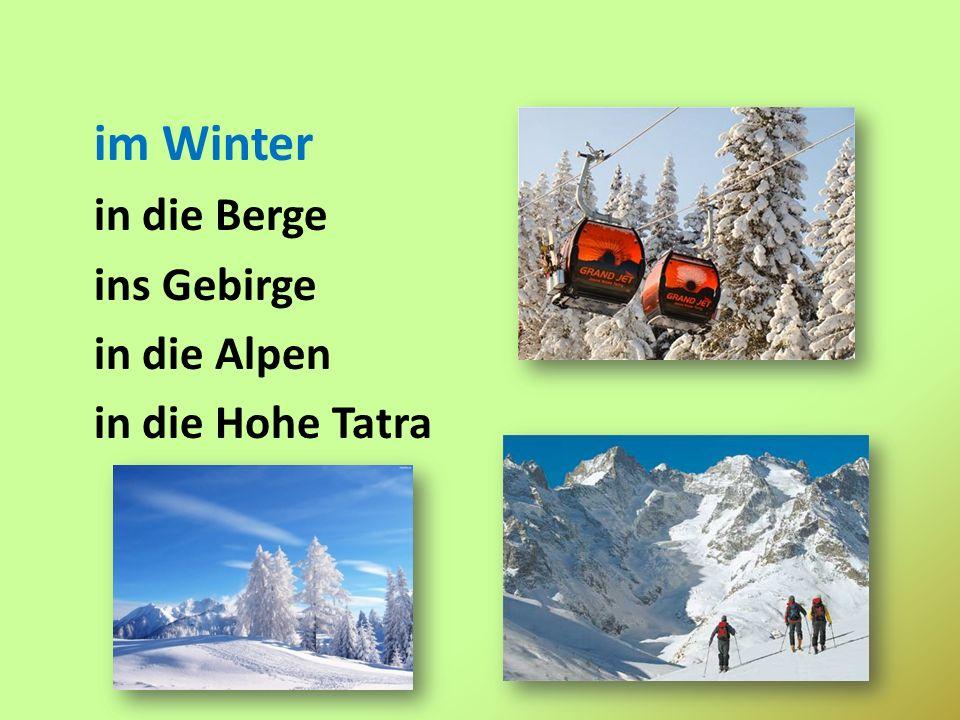 im Winter in die Berge ins Gebirge in die Alpen in die Hohe Tatra