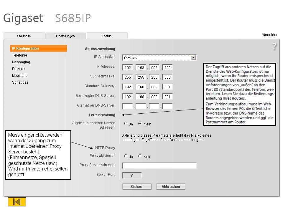 Muss eingerichtet werden wenn der Zugang zum Internet über einen Proxy Server besteht.