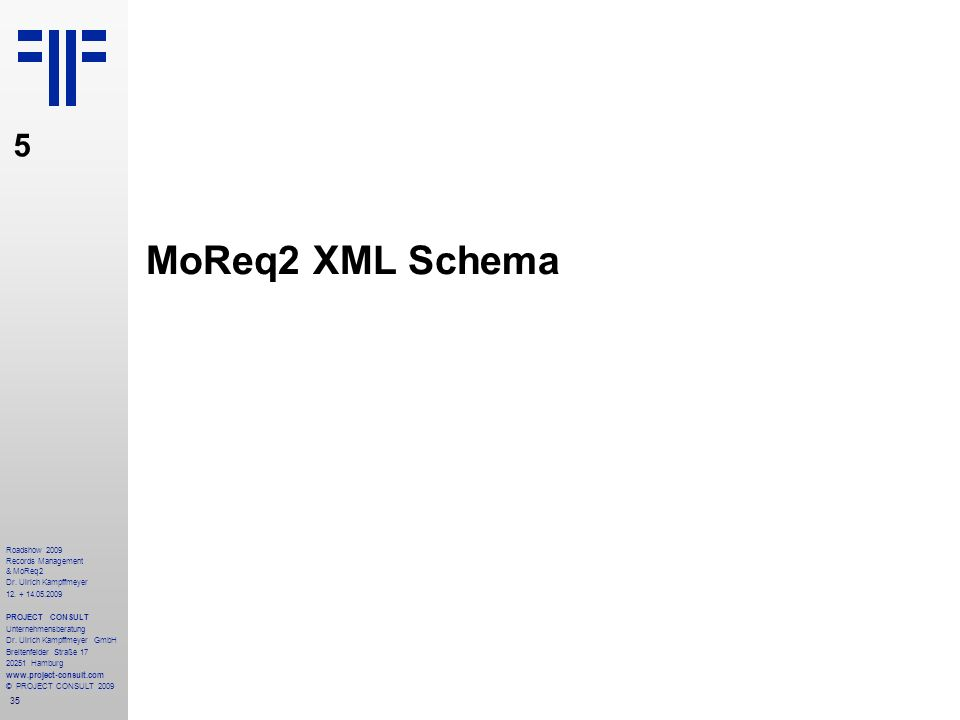MoReq2 XML Schema 5 Roadshow 2009 Records Management & MoReq2