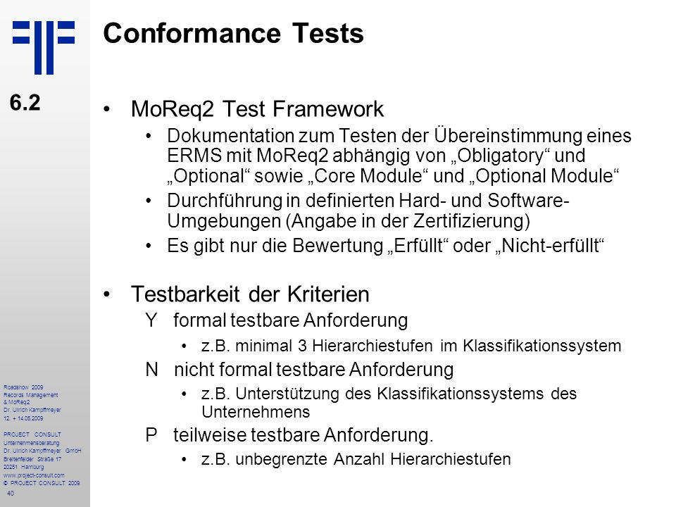 Conformance Tests 6.2 MoReq2 Test Framework Testbarkeit der Kriterien