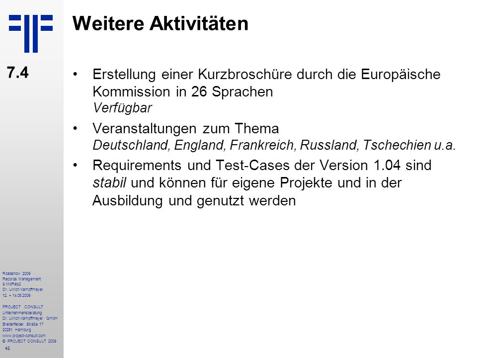 Weitere Aktivitäten 7.4. Erstellung einer Kurzbroschüre durch die Europäische Kommission in 26 Sprachen Verfügbar.
