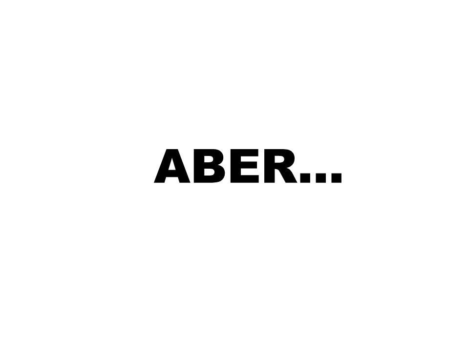 ABER…