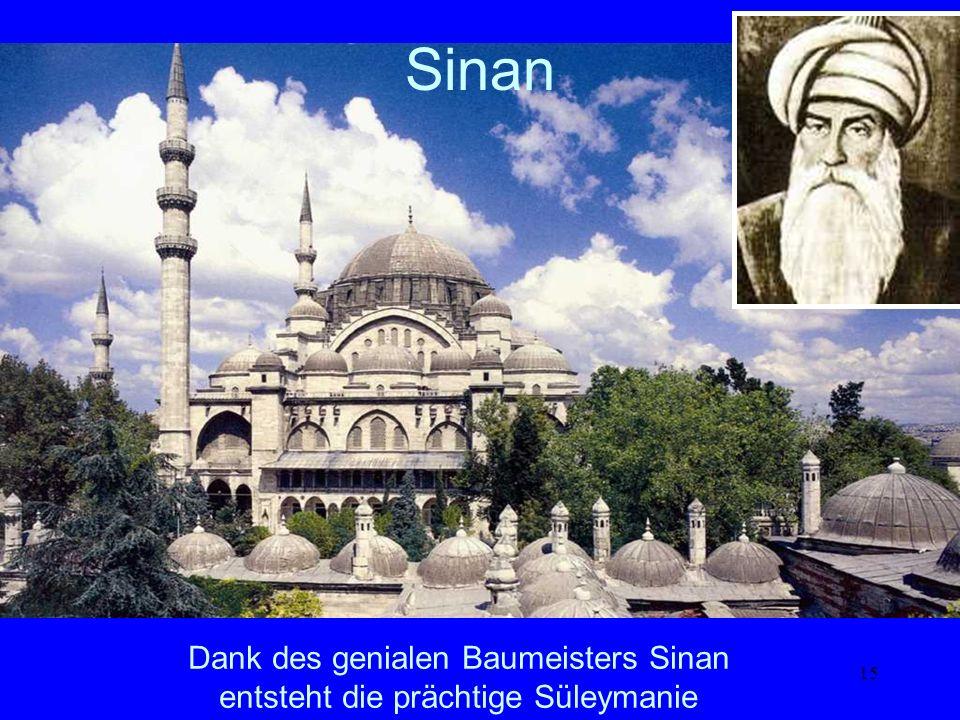 Sinan Dank des genialen Baumeisters Sinan