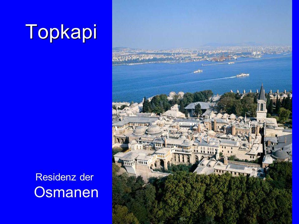 Topkapi Osmanen Residenz der