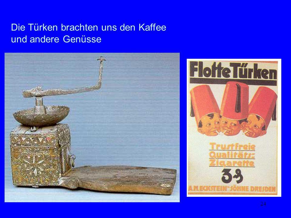 Vorstellungen Die Türken brachten uns den Kaffee und andere Genüsse