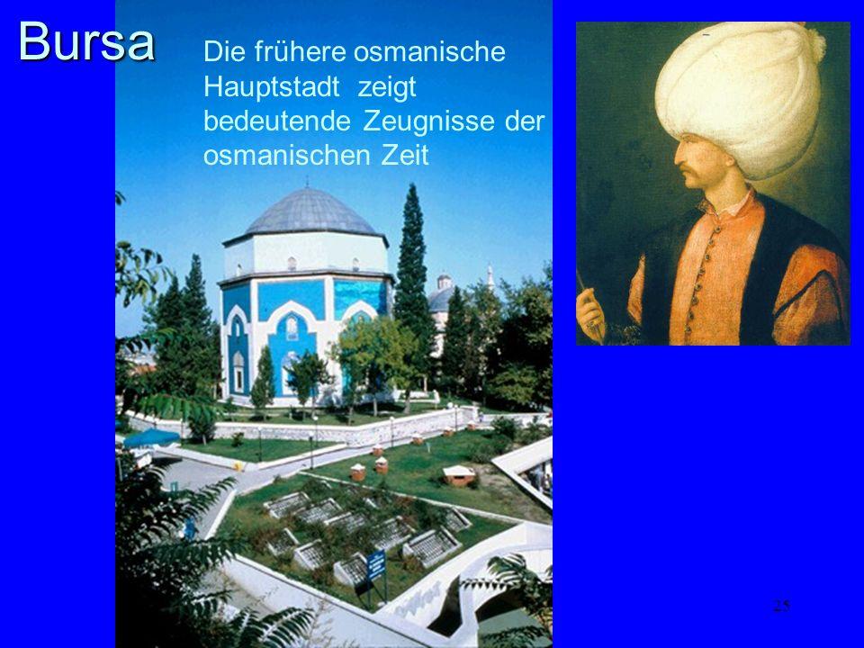 Bursa Die frühere osmanische Hauptstadt zeigt bedeutende Zeugnisse der osmanischen Zeit.