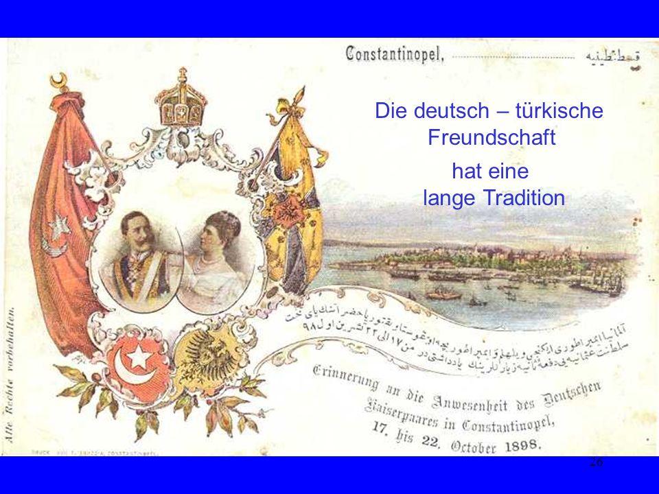 Die deutsch – türkische Freundschaft