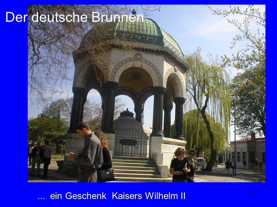 Der deutsche Brunnen ... ein Geschenk Kaisers Wilhelm II