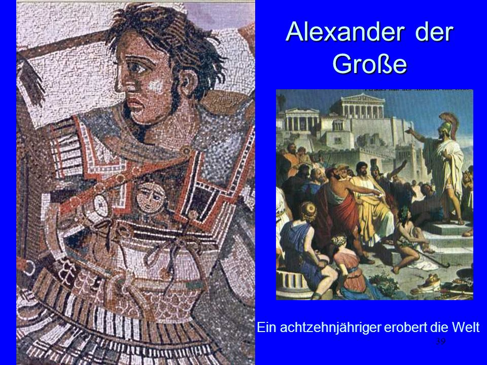 Alexander der Große Ein achtzehnjähriger erobert die Welt