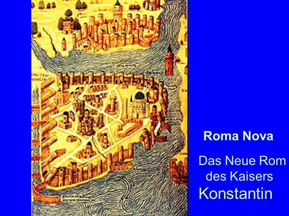 Konstantin Roma Nova Das Neue Rom des Kaisers