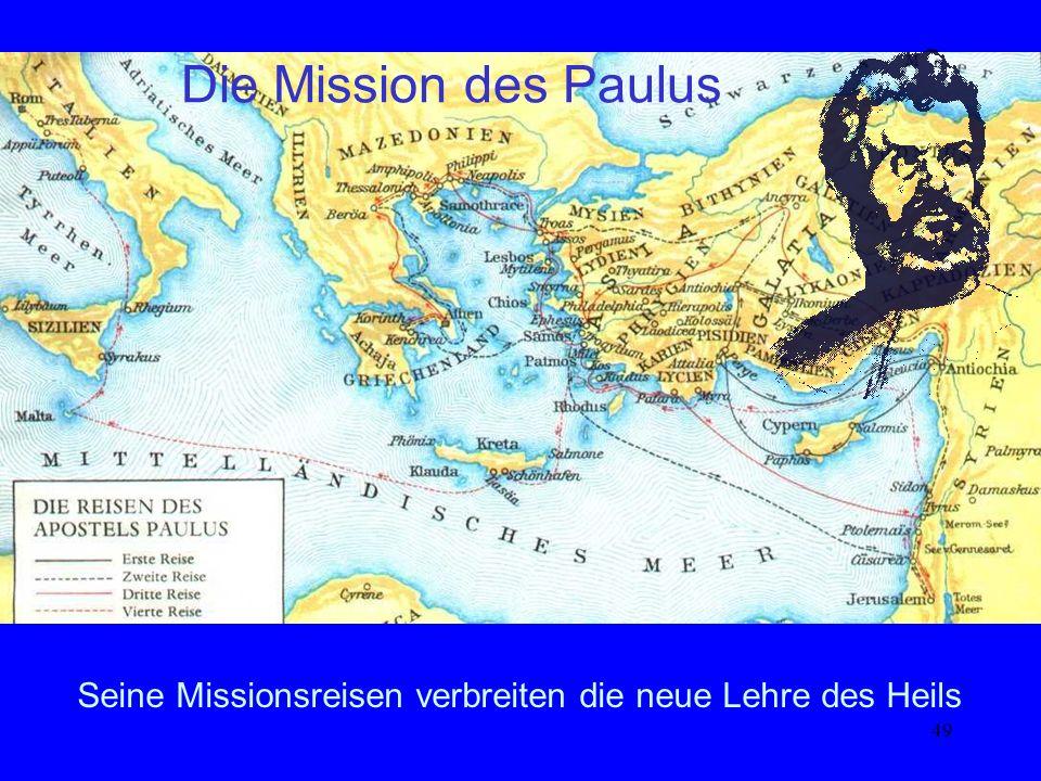 Die Mission des Paulus Reisen des hl. Paulus. Alle führten durch die heutige Türkei.