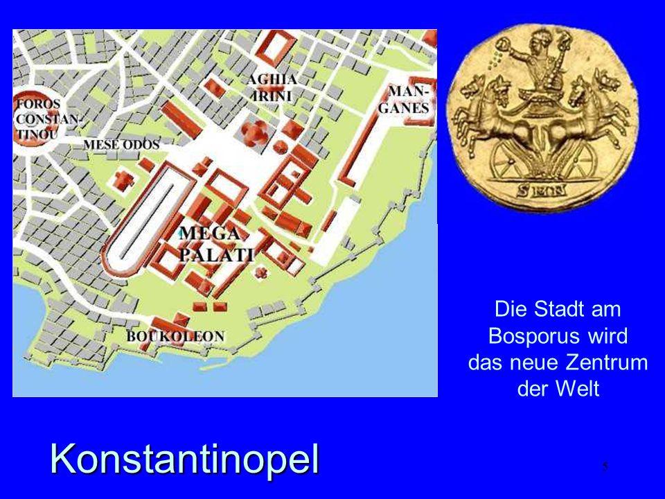 Konstantinopel Die Stadt am Bosporus wird das neue Zentrum der Welt