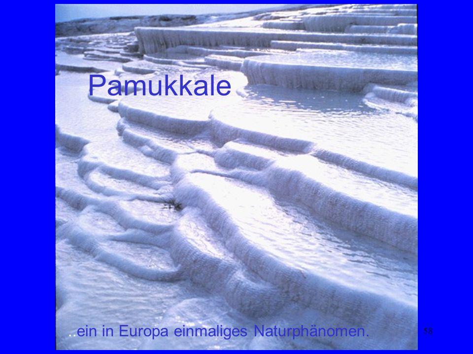 Pamukkale ..ein in Europa einmaliges Naturphänomen.