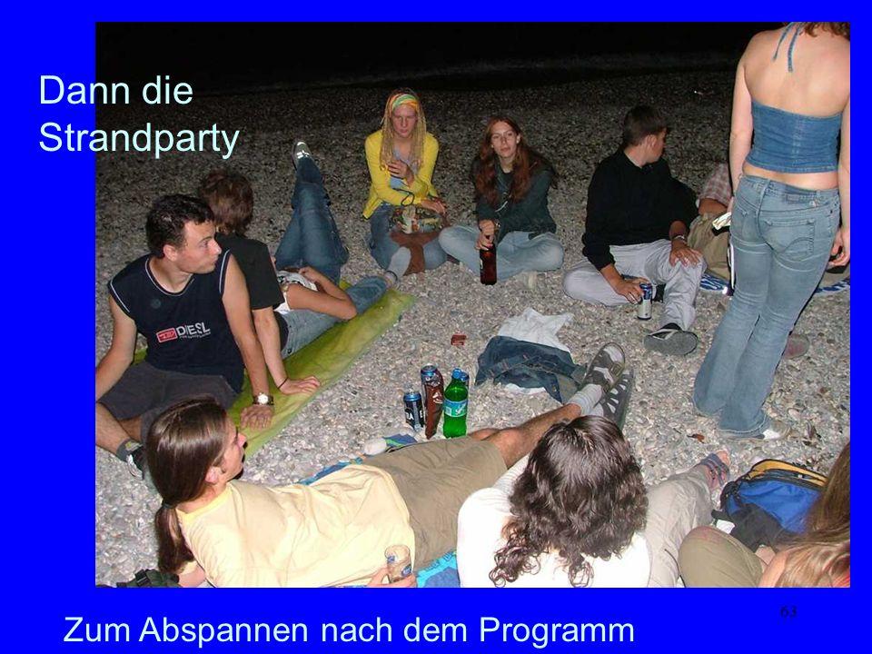 Dann die Strandparty Zum Abspannen nach dem Programm