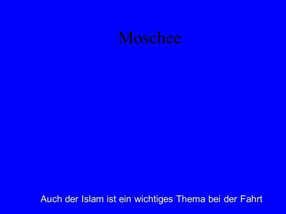Moschee Auch der Islam ist ein wichtiges Thema bei der Fahrt