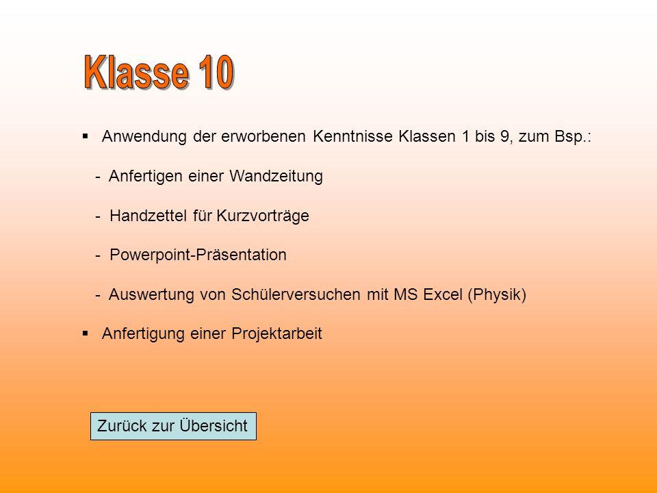 Klasse 10 Anwendung der erworbenen Kenntnisse Klassen 1 bis 9, zum Bsp.: - Anfertigen einer Wandzeitung.