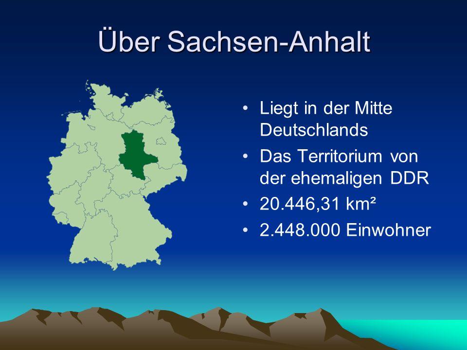 Über Sachsen-Anhalt Liegt in der Mitte Deutschlands