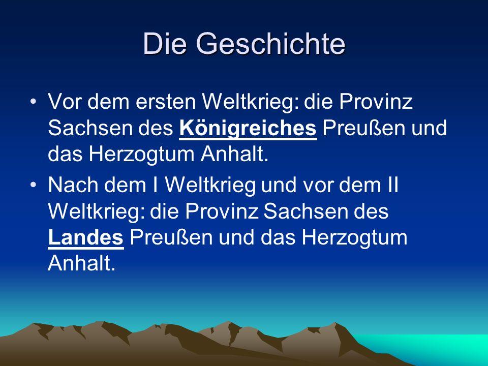 Die Geschichte Vor dem ersten Weltkrieg: die Provinz Sachsen des Königreiches Preußen und das Herzogtum Anhalt.