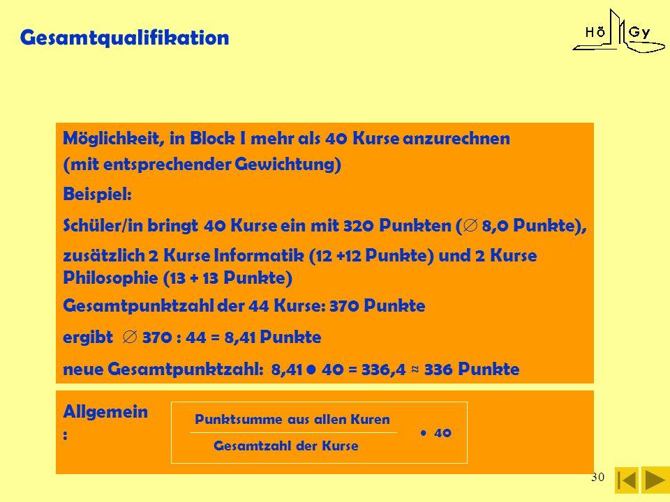Gesamtqualifikation Möglichkeit, in Block I mehr als 40 Kurse anzurechnen. (mit entsprechender Gewichtung)