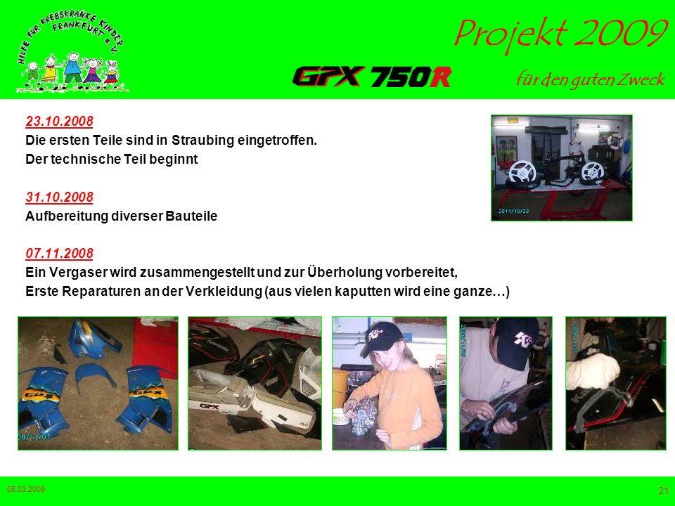 23.10.2008 Die ersten Teile sind in Straubing eingetroffen. Der technische Teil beginnt. 31.10.2008.
