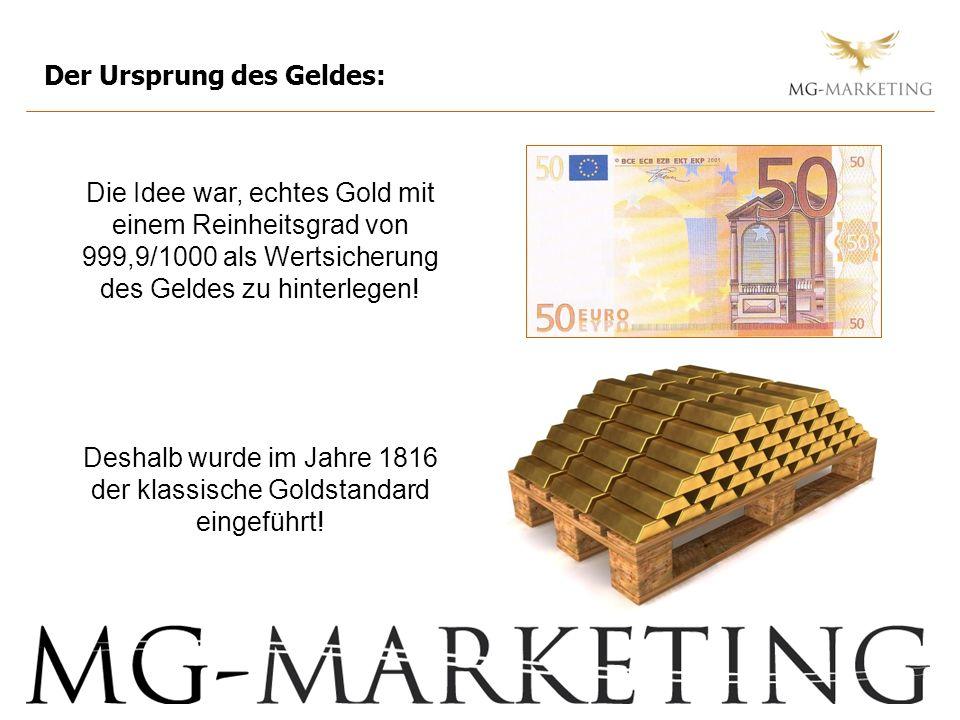 Deshalb wurde im Jahre 1816 der klassische Goldstandard eingeführt!