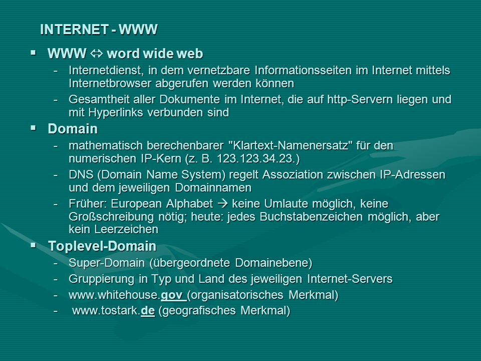 INTERNET - WWW WWW  word wide web Domain Toplevel-Domain