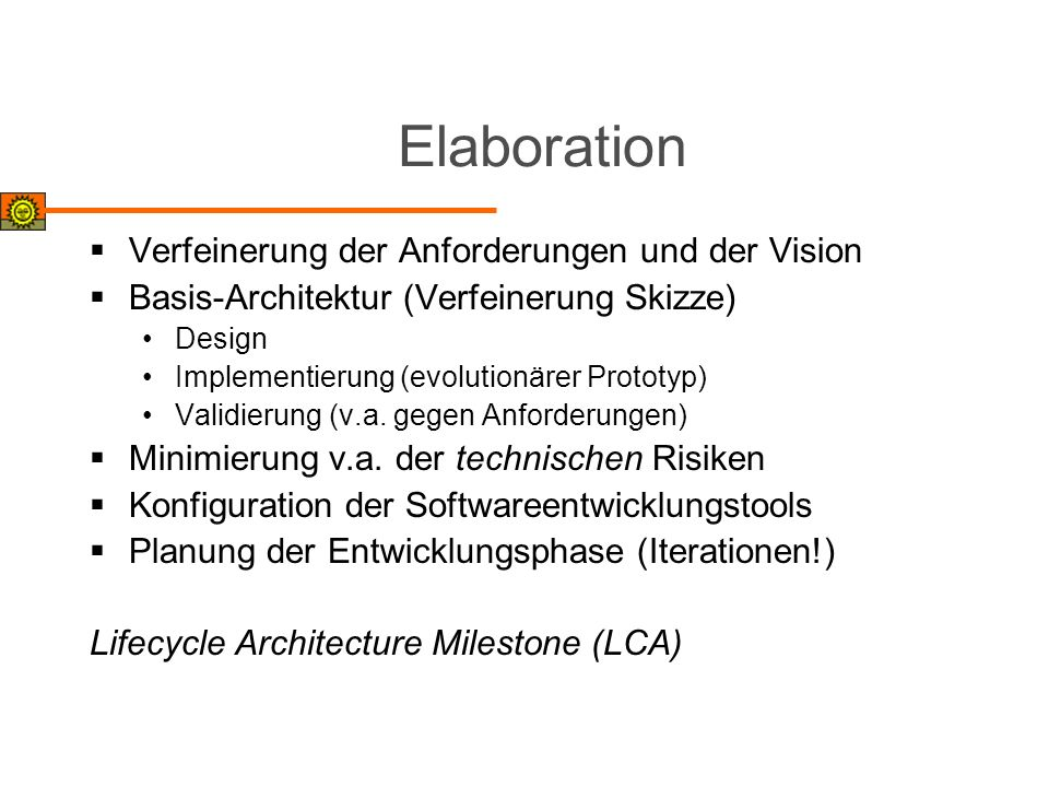 Elaboration Verfeinerung der Anforderungen und der Vision