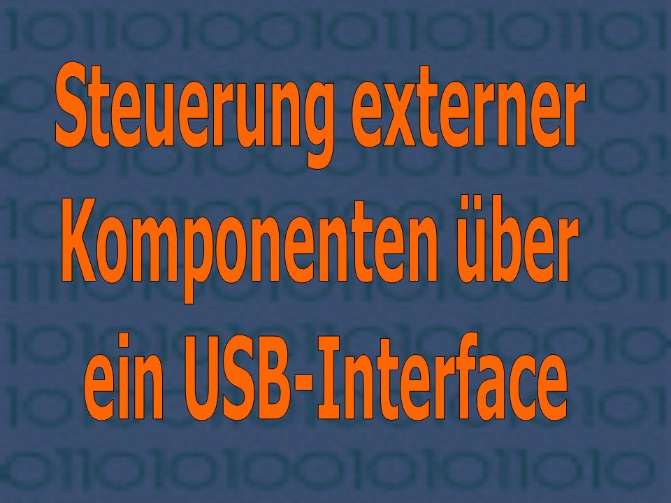 Steuerung externer Komponenten über ein USB-Interface