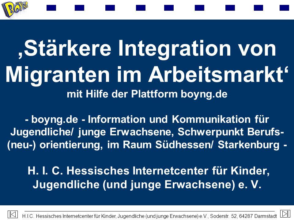 'Stärkere Integration von Migranten im Arbeitsmarkt' mit Hilfe der Plattform boyng.de - boyng.de - Information und Kommunikation für Jugendliche/ junge Erwachsene, Schwerpunkt Berufs-(neu-) orientierung, im Raum Südhessen/ Starkenburg - H.