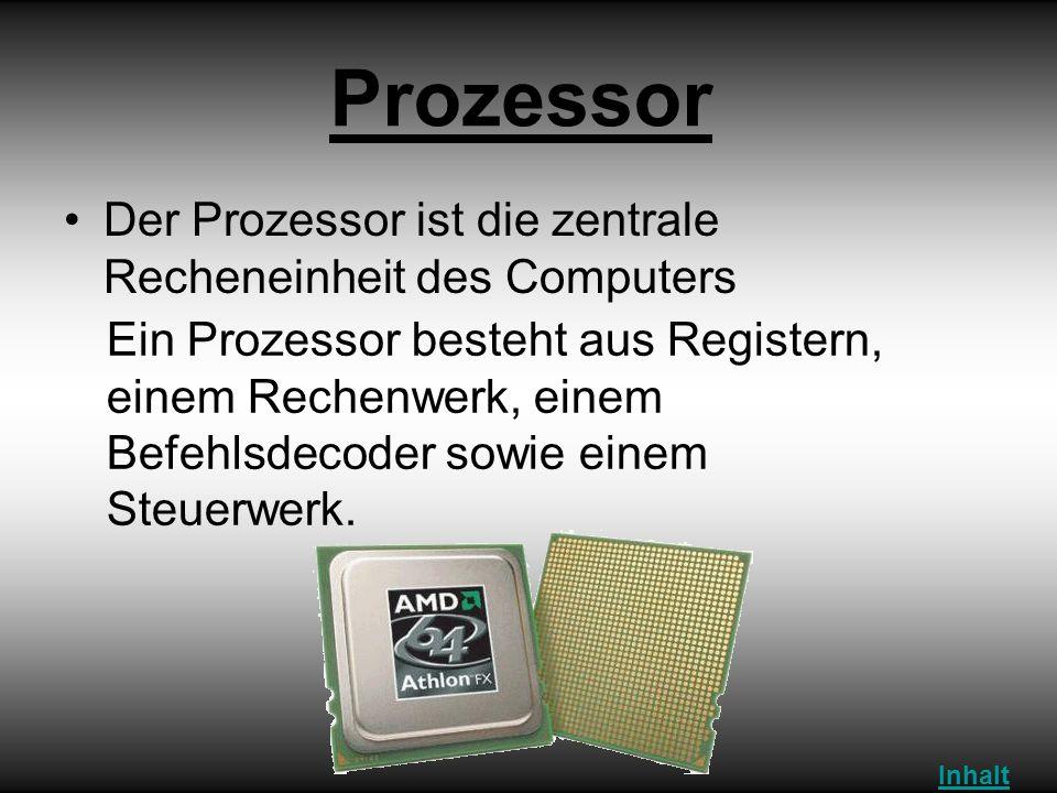Prozessor Der Prozessor ist die zentrale Recheneinheit des Computers