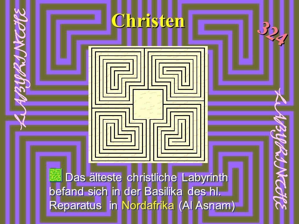 Christen 324. Das älteste christliche Labyrinth befand sich in der Basilika des hl.