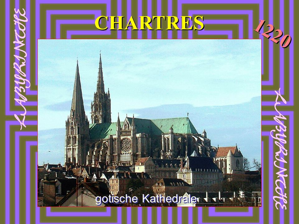 CHARTRES 1220 gotische Kathedrale
