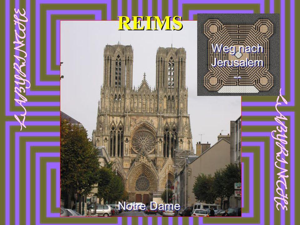 REIMS Weg nach Jerusalem -- Notre Dame