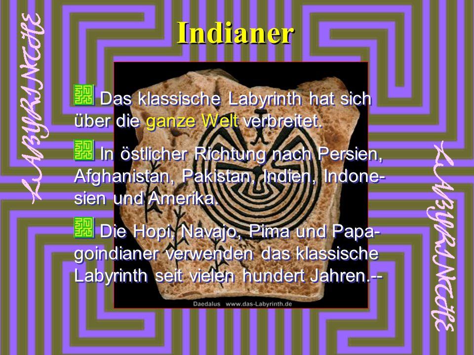 Indianer Das klassische Labyrinth hat sich über die ganze Welt verbreitet.