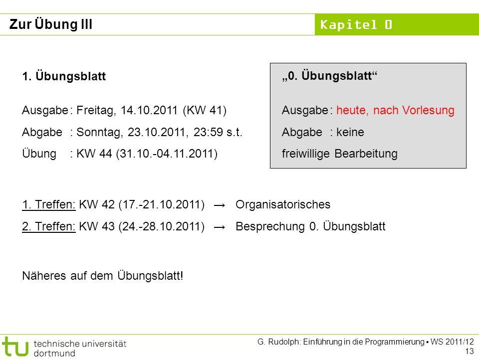 """Zur Übung III """"0. Übungsblatt Ausgabe : heute, nach Vorlesung"""