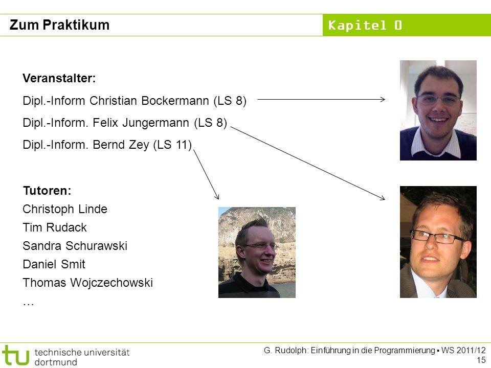 Zum Praktikum Veranstalter: Dipl.-Inform Christian Bockermann (LS 8)