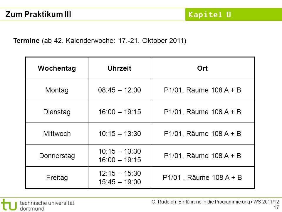 Zum Praktikum III Termine (ab 42. Kalenderwoche: 17.-21. Oktober 2011)