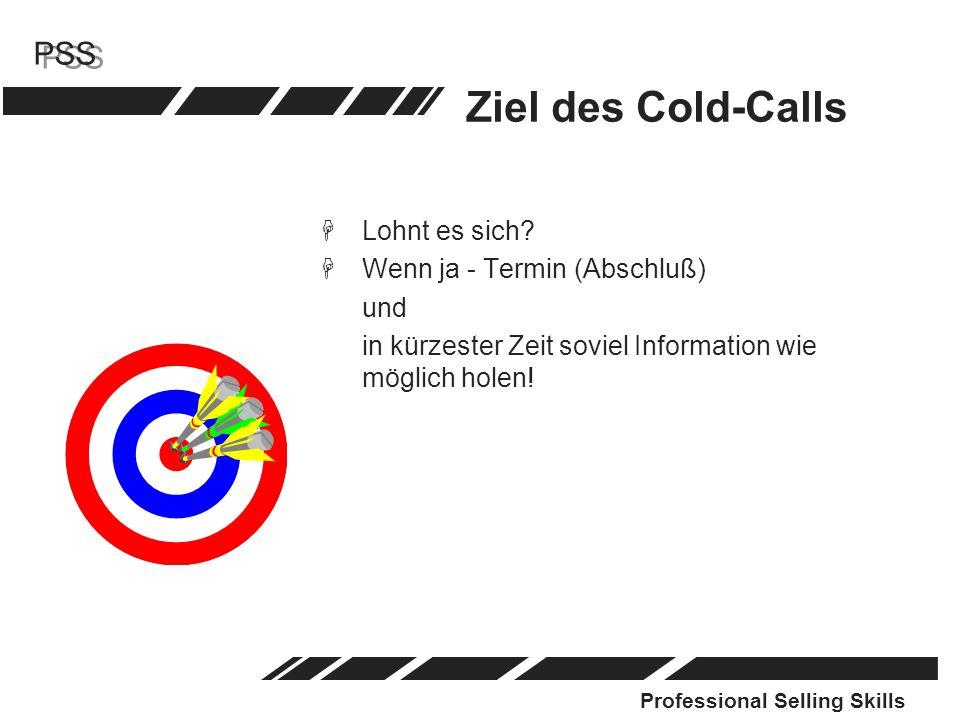 Ziel des Cold-Calls Lohnt es sich Wenn ja - Termin (Abschluß) und
