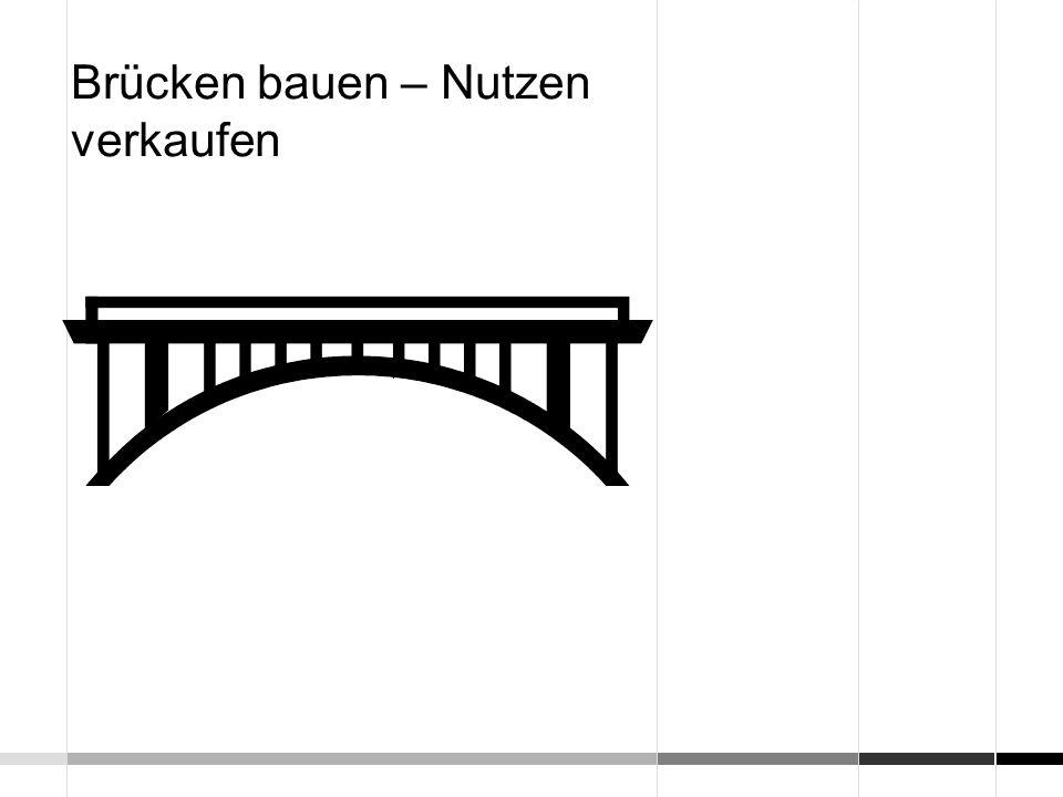 Brücken bauen – Nutzen verkaufen