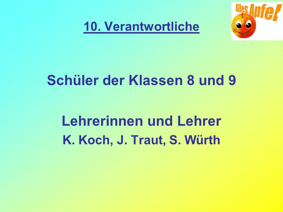 Schüler der Klassen 8 und 9 Lehrerinnen und Lehrer