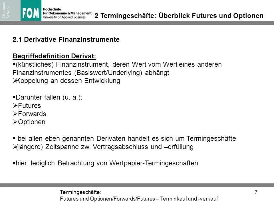 2 Termingeschäfte: Überblick Futures und Optionen