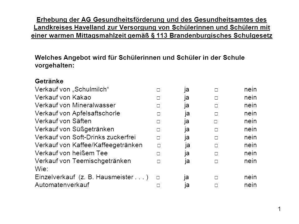 Erhebung der AG Gesundheitsförderung und des Gesundheitsamtes des Landkreises Havelland zur Versorgung von Schülerinnen und Schülern mit einer warmen Mittagsmahlzeit gemäß § 113 Brandenburgisches Schulgesetz