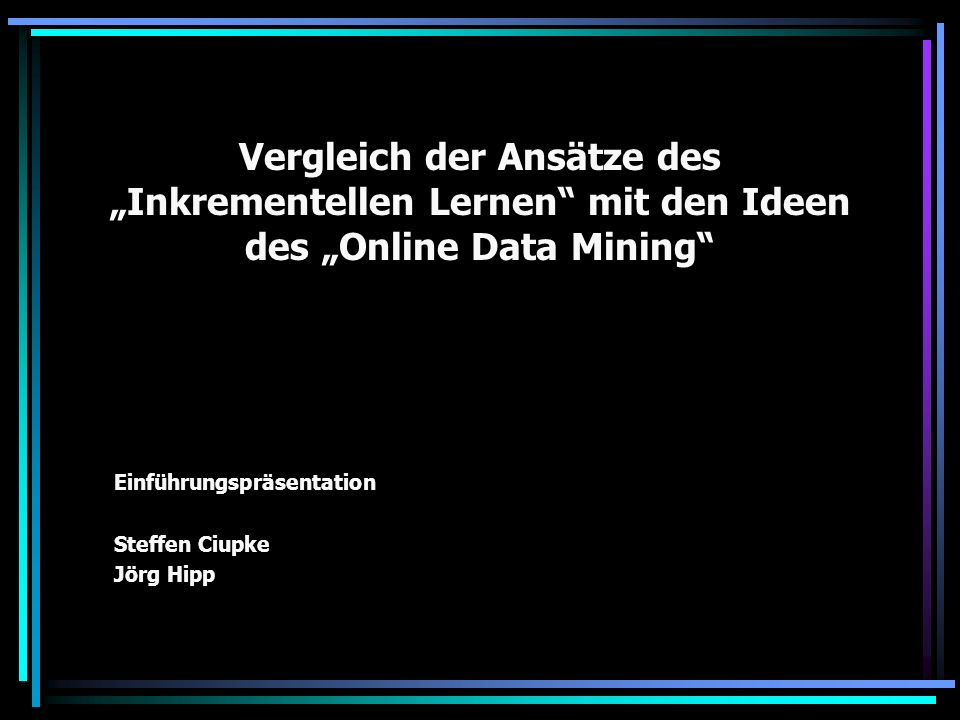 Einführungspräsentation Steffen Ciupke Jörg Hipp
