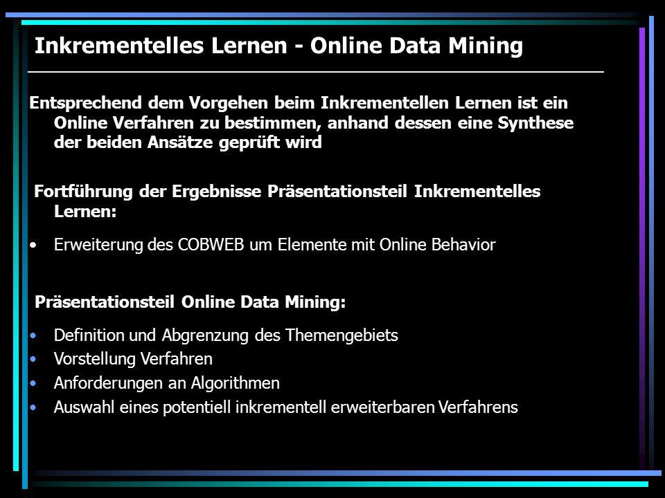 Inkrementelles Lernen - Online Data Mining